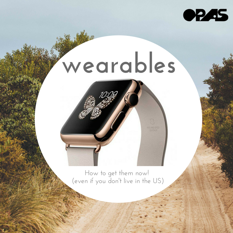 Wearables Technology - What To Look For And How To Get Apple Watch And Other Wearables From Outside The US