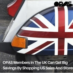 OPAS Members In The UK Can Get Big Savings By Shopping US Sales And Stores!