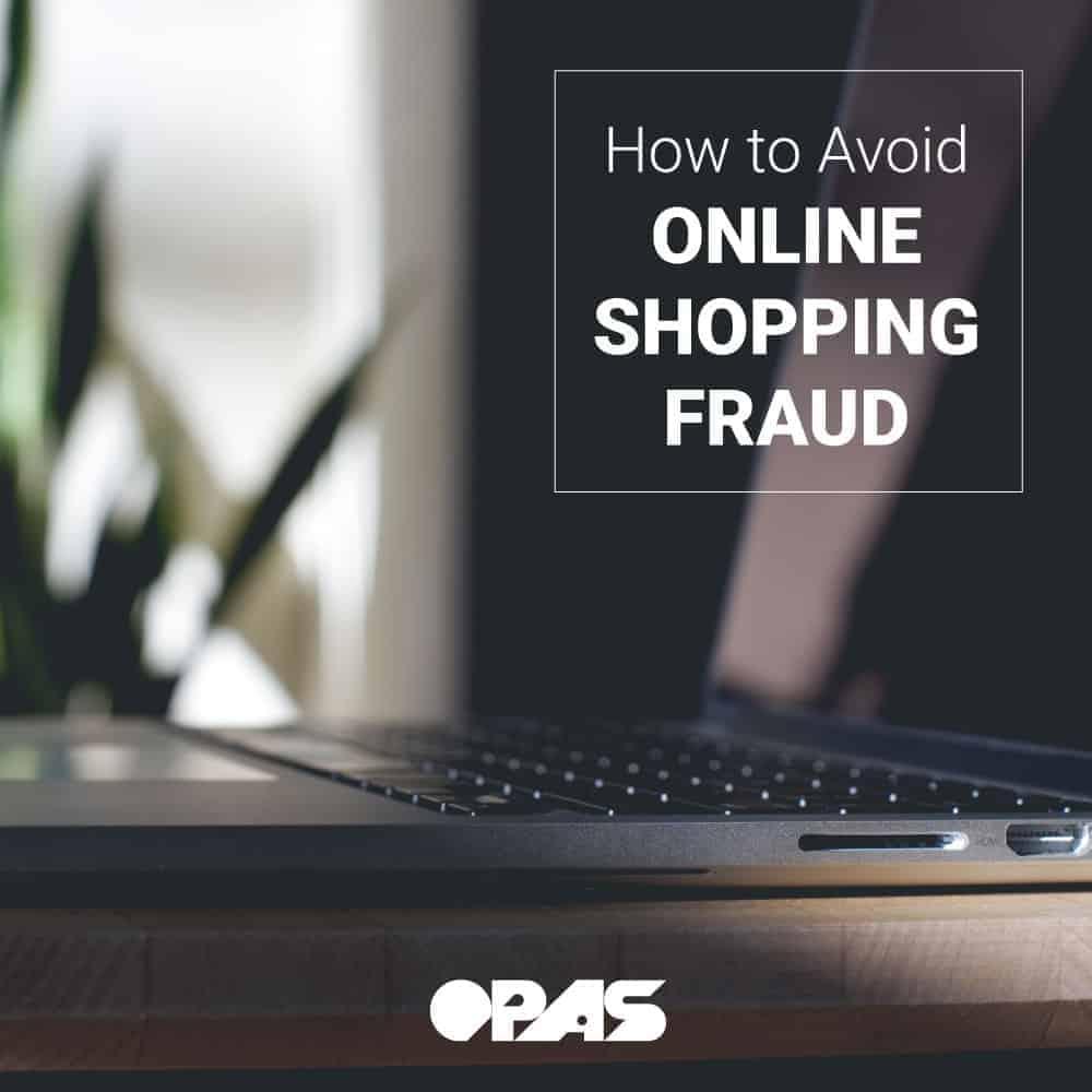 Online Shopping Fraud | OPAS Blog